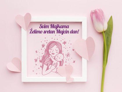 Svim Majkama želimo sretan Majčin dan!